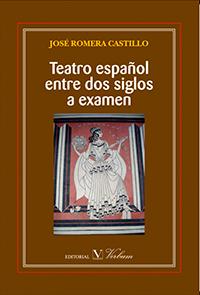 José ROMERA CASTILLO, Teatro español entre dos siglos a examen