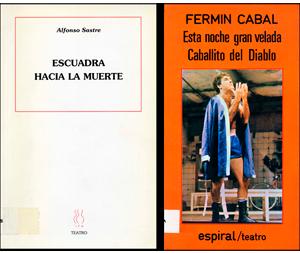 Escuadra hacia la muerte, de Alfonso Sastre y Esta noche, gran velada y Caballito del diablo, de Fermín Cabal