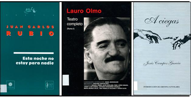 Esta noche no estoy para nadie, de Rubio; Teatro completo (I), de Olmo y A ciegas, de Campos García