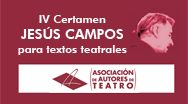 IV Certamen Jesús Campos para textos teatrales