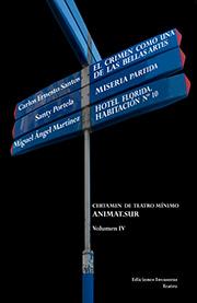 CARLOS ERNESTO SANTOS (ET AL.). Certamen de Teatro Mínimo AnimaT.sur (Volumen IV)