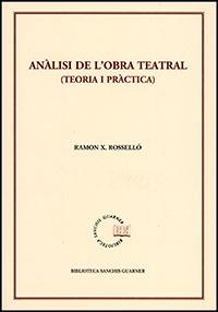 Anàlisi de l'obra teatral (Teoria i pràctica) (Ramón X. Roselló)
