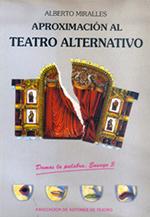 Aproximación al teatro alternativo, de Alberto Miralles
