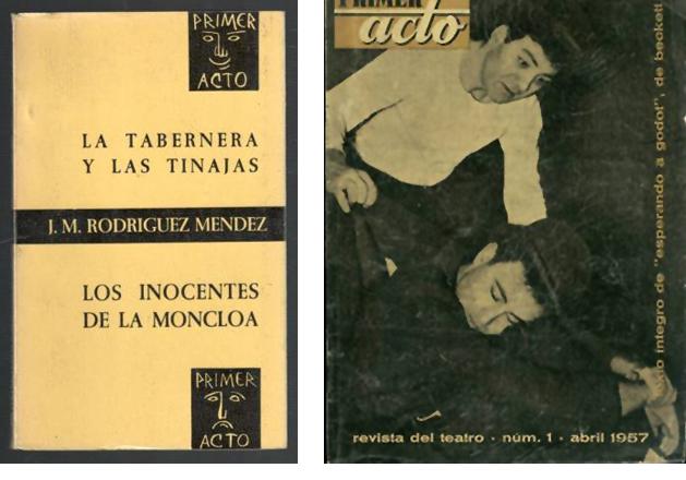 Izquierda, La tabernera y las tinajas y Los inocentes de la Moncloa, de J. M. Rodríguez Méndez. Derecha, Revista Primer acto, n.º 1