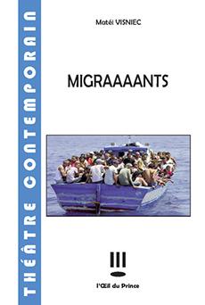 Migraaaants, de Matei Visniec