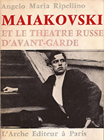 Maiakovski et le theâtre russe d'avant-garde, de Angelo Maria Ripellino
