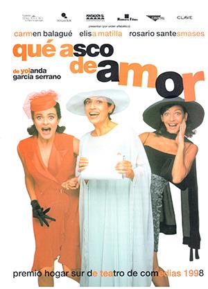 Cartel deQué asco de amor, escrita y dirigida por Yolanda García Serrano (1998).