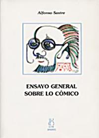 Ensayo general sobre lo cómico(de Alfonso Sastre). Editorial Hiru, 2002.