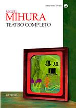 Teatro completo MIGUEL MIHURA. Editora Nacional. Madrid 1943