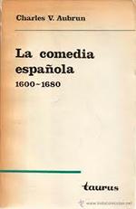 La comedia española 1600-1680 CHARLES V. AUBRUN