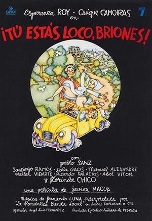 Cartel de la película Tú estás loco Briones, 1980.
