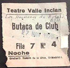 Entrada para Las hermanas de Buffalo Bill, de Manuel Martínez Mediero (1975), Teatro Valle-Inclán, Madrid.