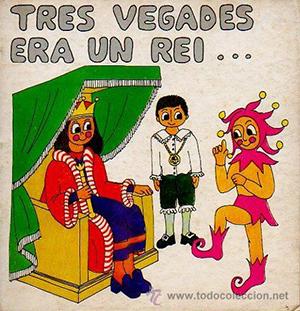 Tres vegades era un rei, de Maria Novell i Picó Ilustraciones: Xita Camps. Teatre, Joc d'Equip – Nº14. Edició en Catalá. Ed. La Galera, 1980.