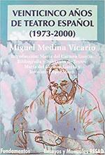 Miguel Medina Vicario.Veinticinco años de teatro español (1973-2000).Madrid. Fundamentos, 2003.