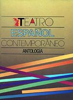 César Oliva (coordinador).Teatro Español Contemporáneo.Antología. Madrid. Fondo de Cultura Económica y Centro de Documentación Teatral, 1992.