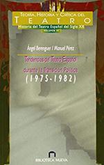 Ángel Berenguer/Manuel Pérez.Tendencias del Teatro Español durante la Transición Política (1975-1982),Madrid, Biblioteca Nueva, 1998.