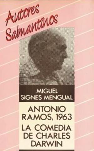 Signes Mengual, M., (1986).Antonio Ramos, 1963/La comedia de Charles Darwin. Diputación de Salamanca.