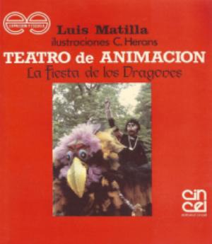 Teatro de animación. La fiesta de los dragones. Editorial Cincel, 1986.