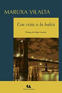 Edición de Con vista a la bahía de Maruxa Vilalta.