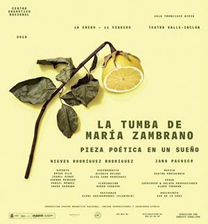 Cartel de La Tumba de María Zambrano (pieza poética en un sueño), de Nieves Rodríguez Rodríguez. Dirección: Jana Pacheco. Teatro Valle-Inclán, Madrid 2018.